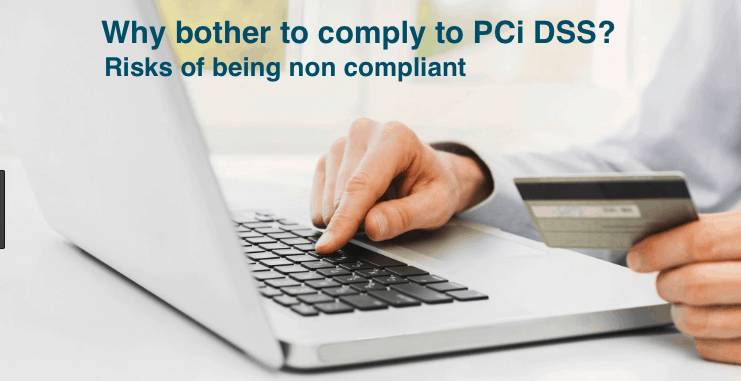Why should you bother to comply to PCI DSS?