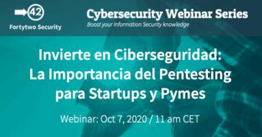 Webinar: 'Invierte en Ciberseguridad: La Importancia del Pentesting para Startups y Pymes'