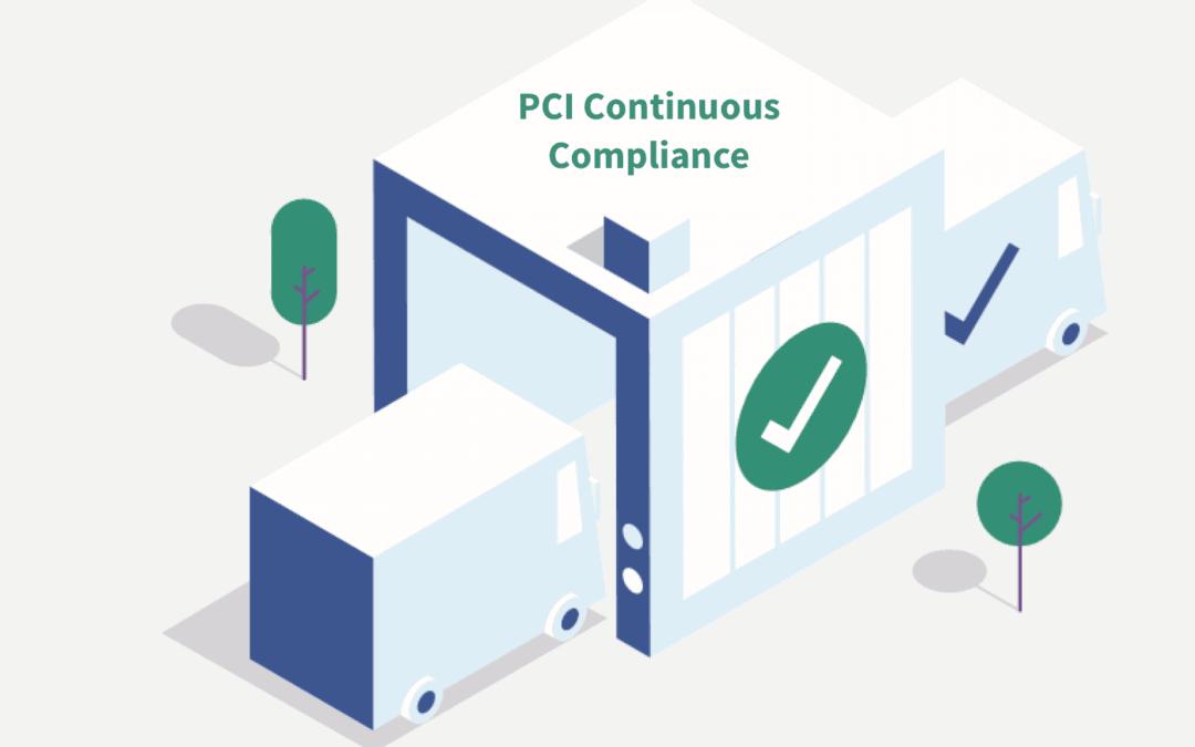 PCI Continuous Compliance Service – The Benefits