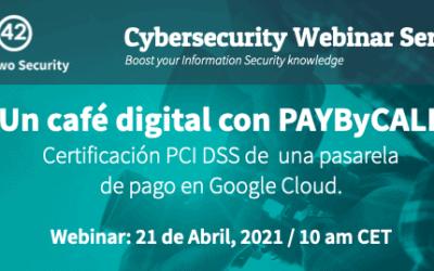 webinar: Un café digital con PAYByCALL |Certificación PCI DSS de una pasarela de pago en Google Cloud.